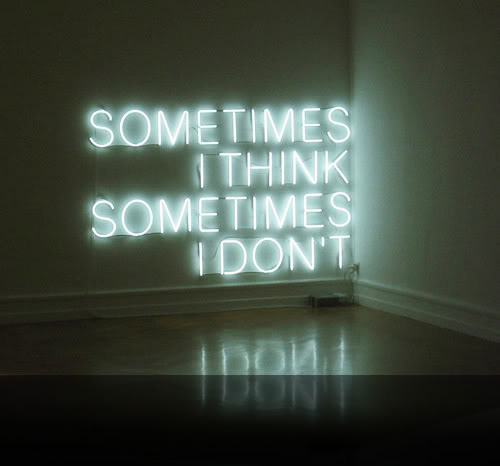 neon_sometimes-i-think